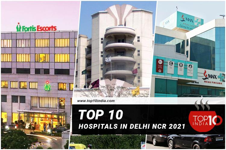 Top 10 Hospitals in Delhi NCR 2021