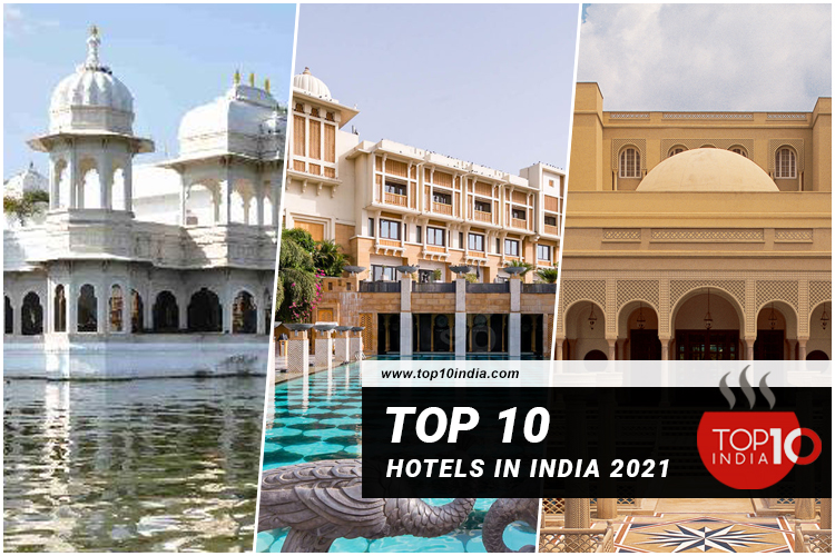 Top 10 Hotels in India 2021