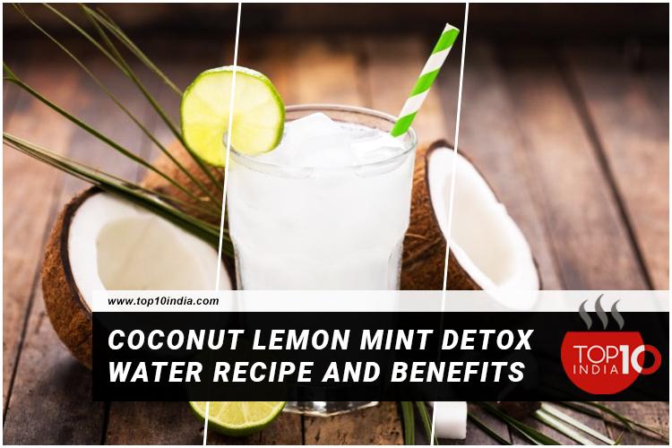 Coconut Lemon Mint Detox Water Recipe And Benefits