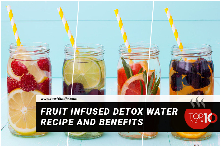 Fruit Infused Detox Water Recipe And Benefits