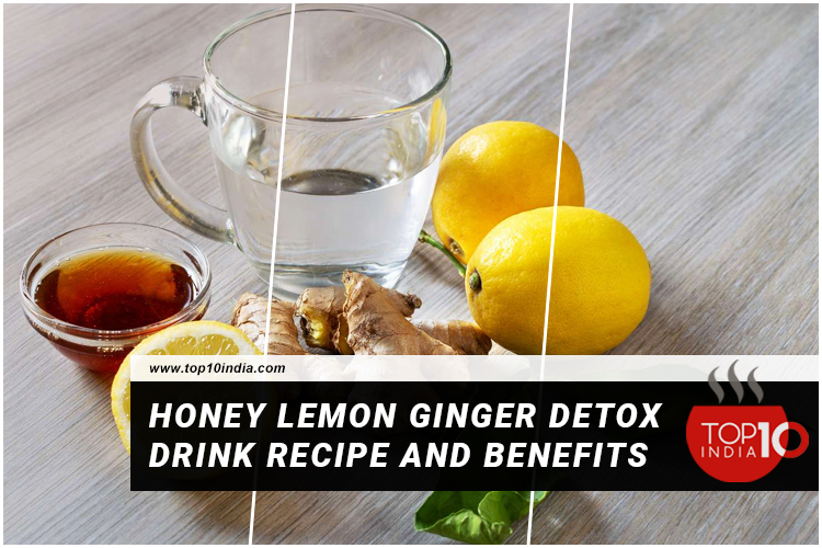 Honey Lemon Ginger Detox Drink Recipe And Benefits
