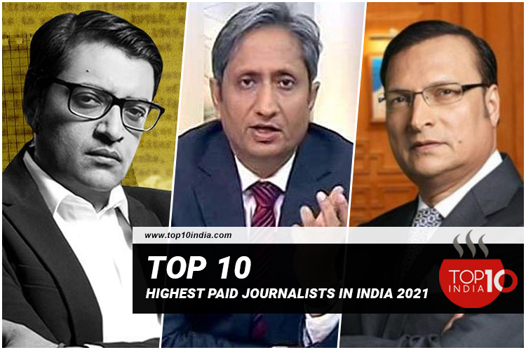 List of Top 10 Highest Paid Journalists In India 2021