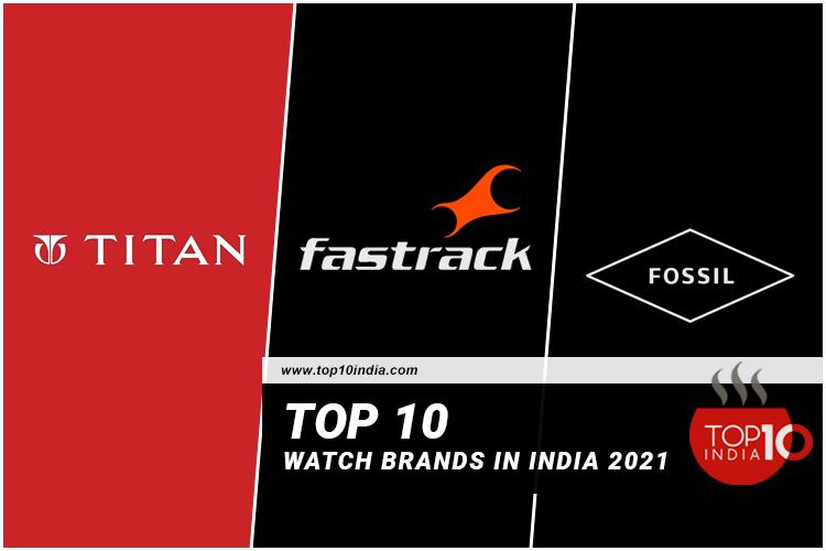 List of Top 10 Watch Brands In India 2021