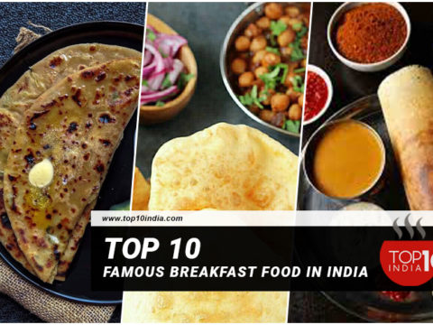 Top 10 Famous Breakfast Food in India