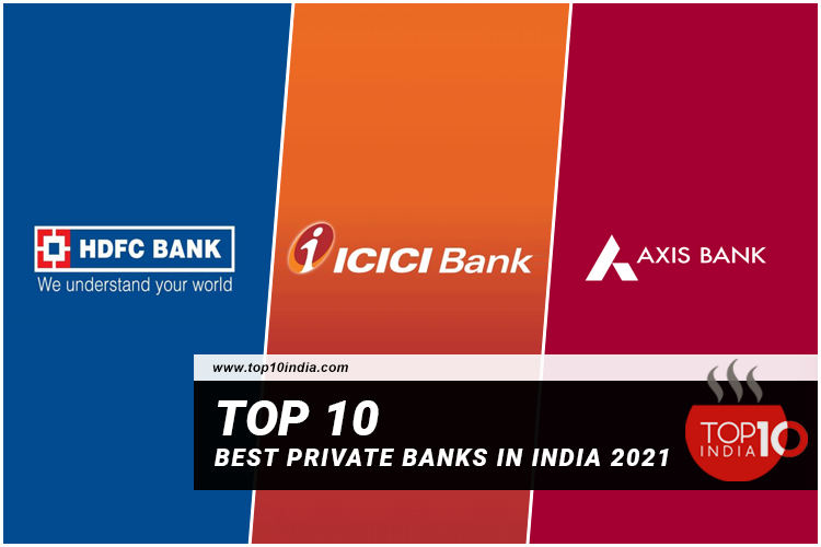 Top 10 Best Private Banks in India 2021