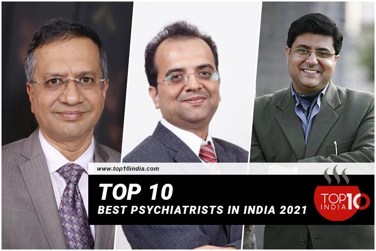 Top 10 Best Psychiatrists in India 2021
