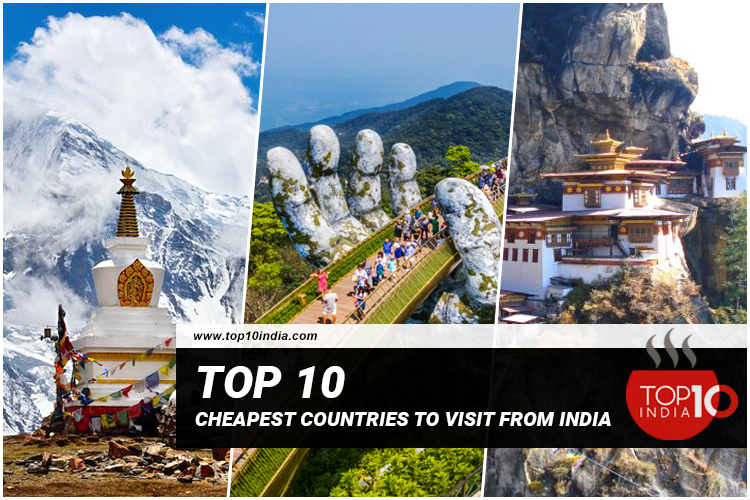 Top 10 Cheapest Countries To Visit From India