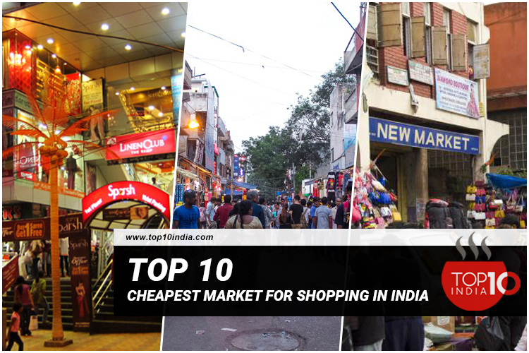 Top 10 Cheapest Market For Shopping In India
