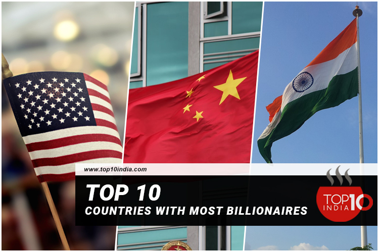 Top 10 Countries With Most Billionaires