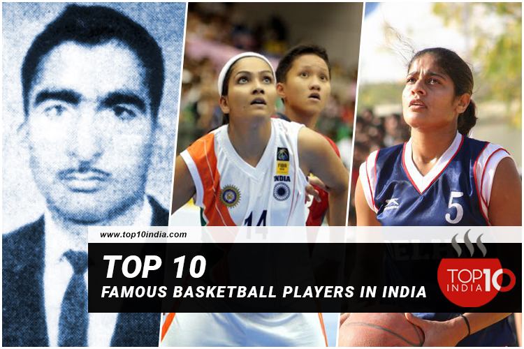 Top 10 Famous Basketball Players In India
