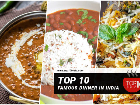Top 10 Famous Dinner in India