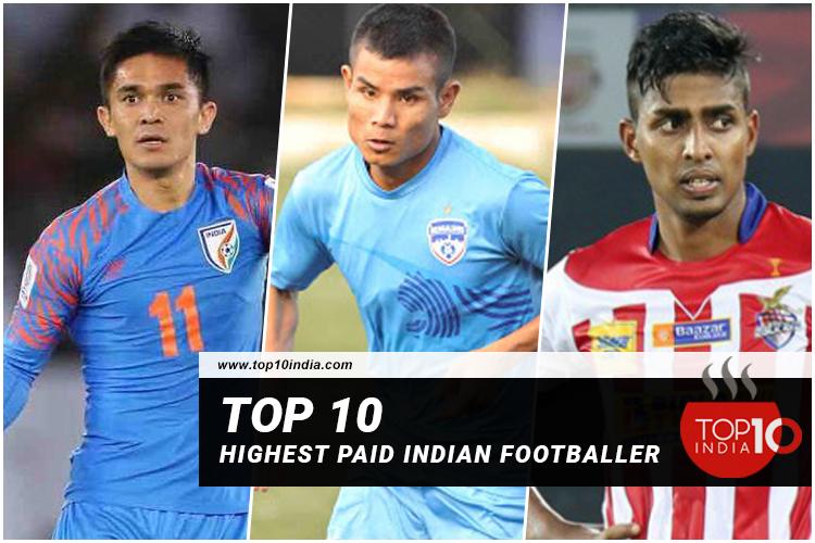 Top 10 Highest Paid Indian Footballer
