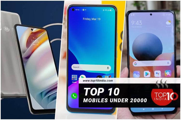Top 10 Mobiles Under 20000