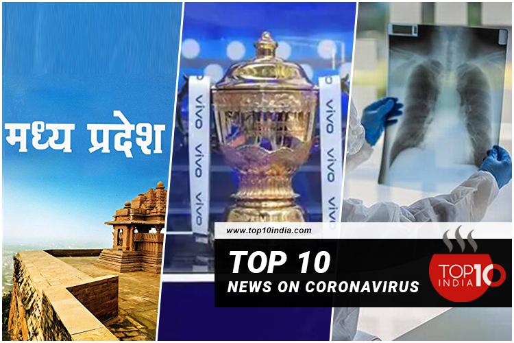Top 10 News On Coronavirus