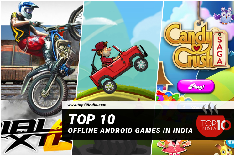 Top 10 Offline Android Games In India