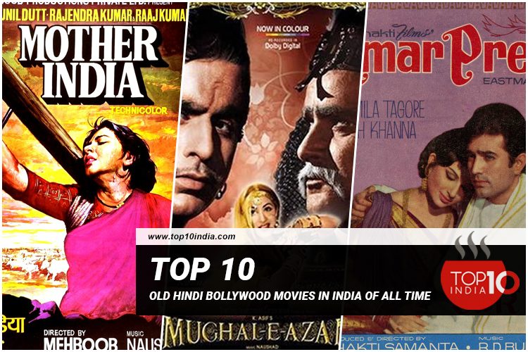Top 10 Old Hindi Bollywood Movies In India of All Time