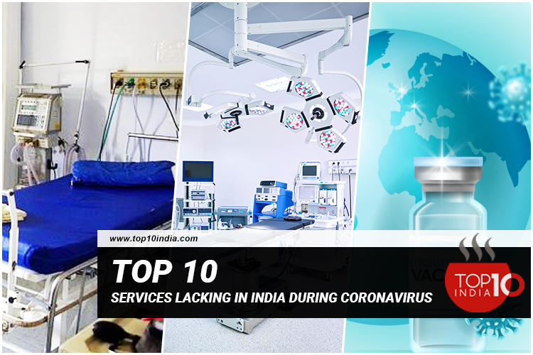 Top 10 Services Lacking In India During Coronavirus