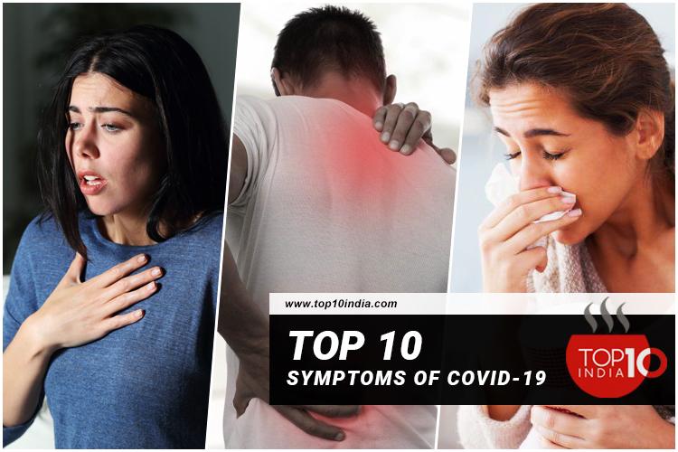 Top 10 Symptoms Of Covid-19