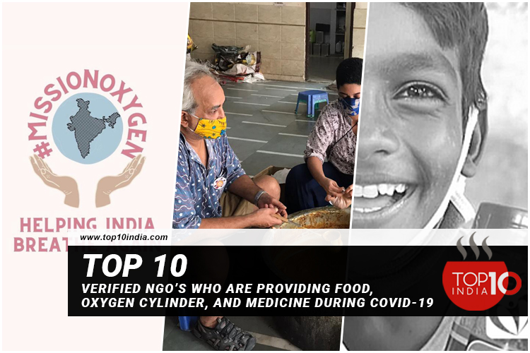 Top 10 Verified Ngo's Who Are Providing Food, Oxygen Cylinder, And Medicine During Covid-19