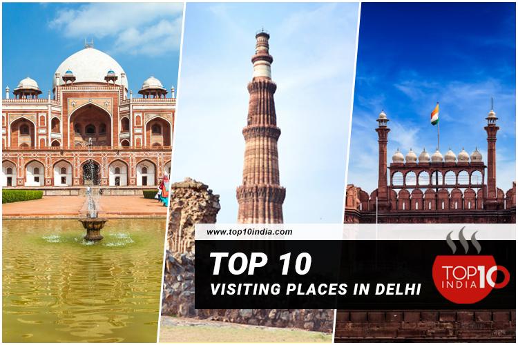 Top 10 Visiting Places in Delhi