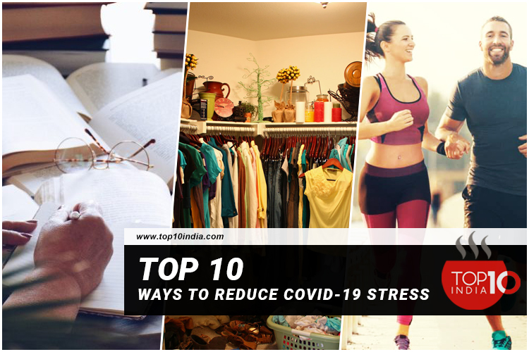 Top 10 Ways To Reduce Covid-19 Stress