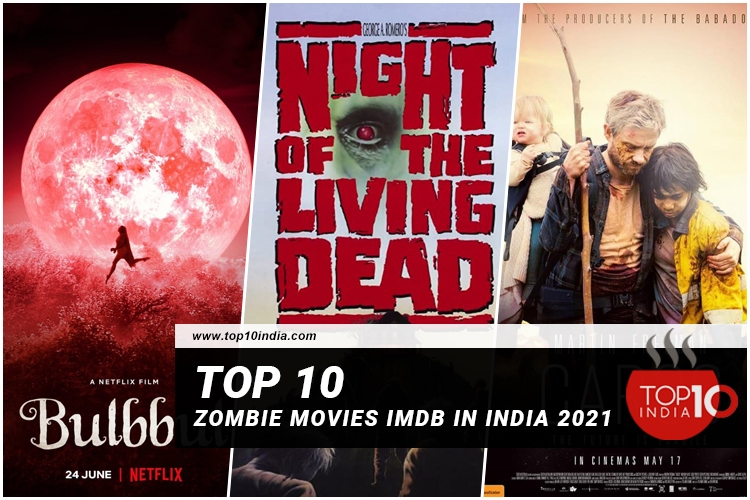 List of Top 10 Zombie Movies IMDB in India 2021