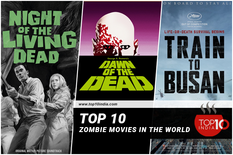 Top 10 Zombie Movies in the World