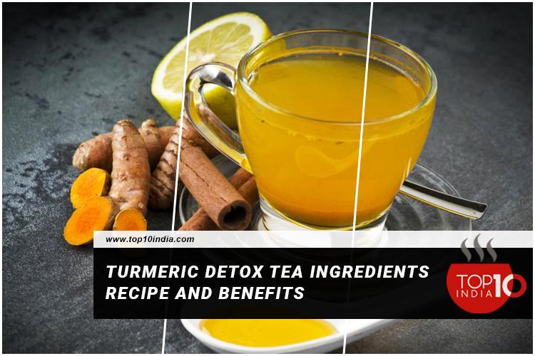 Turmeric Detox Tea IngredientsRecipe And Benefits