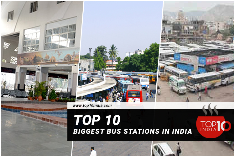 Top 10 Biggest Bus Stations In India