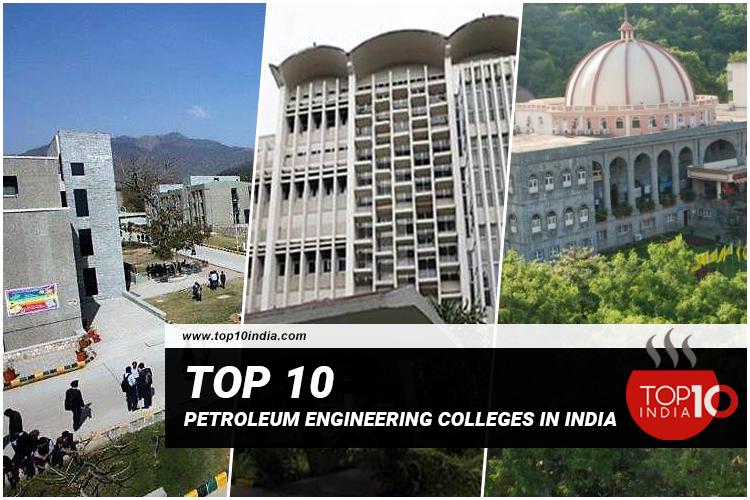Top 10 Petroleum Engineering Colleges in India