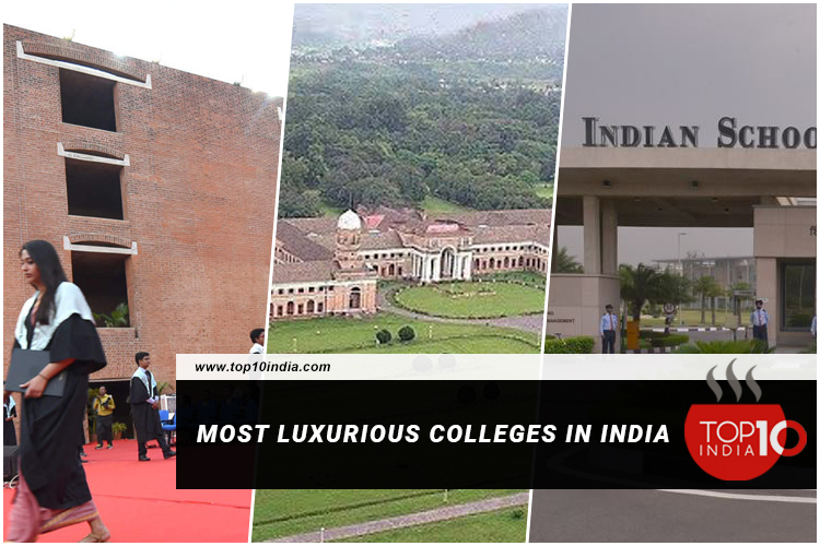 Most Luxurious Colleges In India