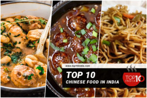 Top 10 Chinese Food in India