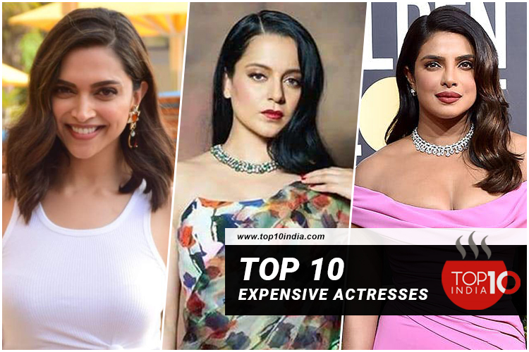 Top 10 Expensive Actresses