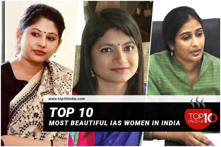 Top 10 Most Beautiful IAS Women In India