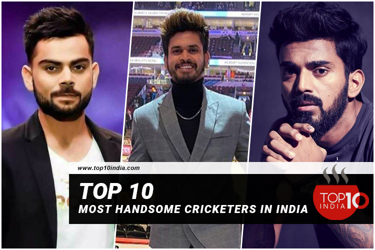 Top 10 Most Handsome Cricketers in India