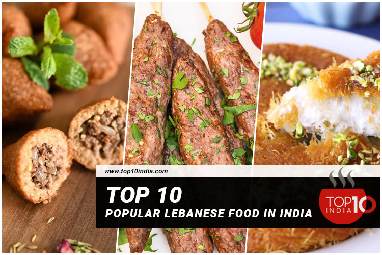 Top 10 Popular Lebanese Food in India
