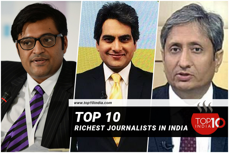 Top 10 richest journalists in India