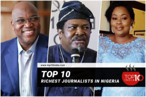 Top 10 richest journalists in Nigeria